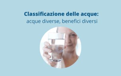Classificazione delle acque: acque diverse, benefici diversi