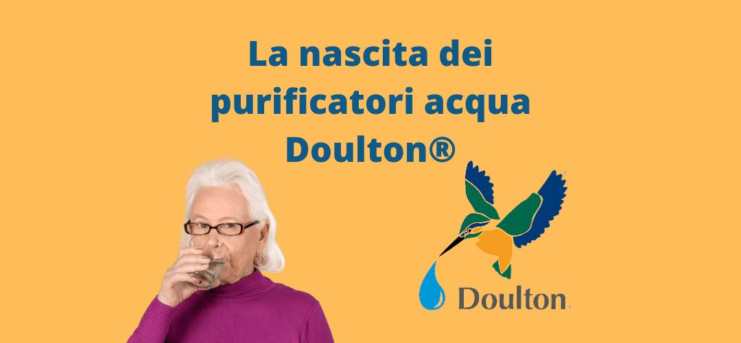 La nascita dei purificatori d'acqua Doulton®