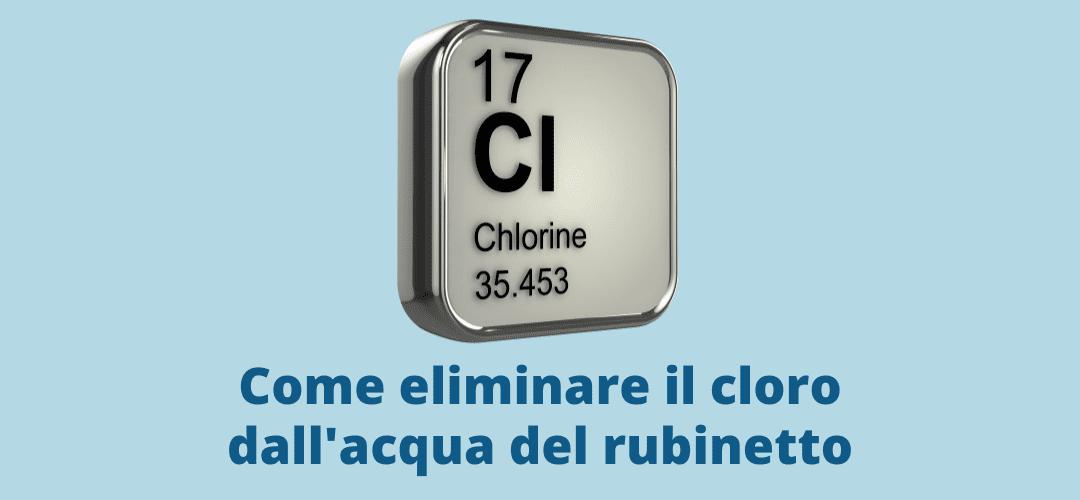 Come eliminare il cloro dall'acqua del rubinetto?