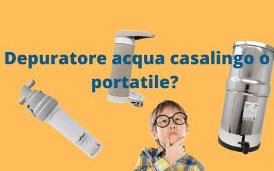 Depuratore acqua casalingo o depuratore acqua portatile?