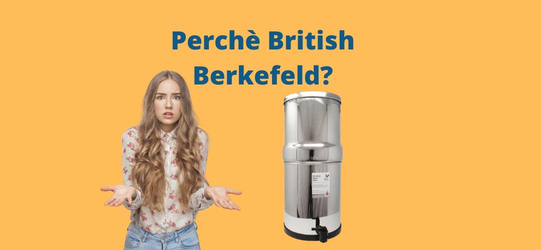 Depuratore a gravità British Berkefeld: perché acquistarlo?